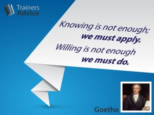 Trainers Advice quote of the week by Goethe