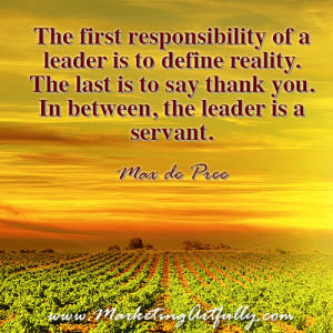 ... is to say thank you. In between, the leader is a servant. Max de Pree