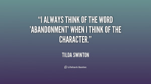 always think of the word 'abandonment' when I think of the character ...