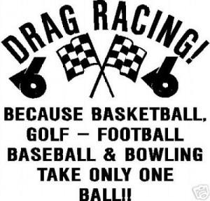 Drag Racing Quotes And Sayings Drag racing.