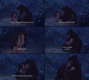 Technically, this is not a quote. But I love this scene! :) And Tarzan ...