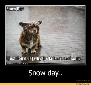 Snow day..De motivat ion. us,demotivation posters,auto