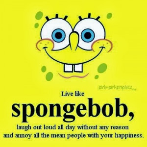 Spongebob is my all time favorite cartoon character and I wish that ...