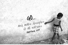 This is a quote from the Bible being used to support a mission trip to ...