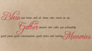 ... Religious & Spiritual » Bless Our Home Gather Memories Wall Decal