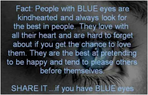People with blue eyes are kindhearted...