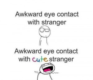 Awkward Eye Contact With Stanger Vs Cute Stranger.