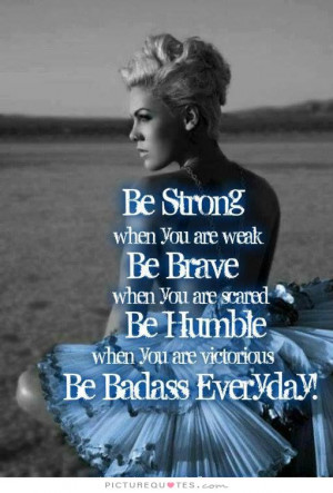 Quotes Strong Women Quotes Be Strong Quotes Humble Quotes Brave Quotes ...