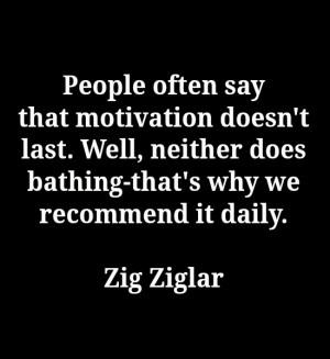 ... recommend it daily. ~ Zig Ziglar Source: http://www.MediaWebApps.com
