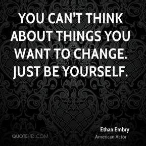 More Ethan Embry Quotes