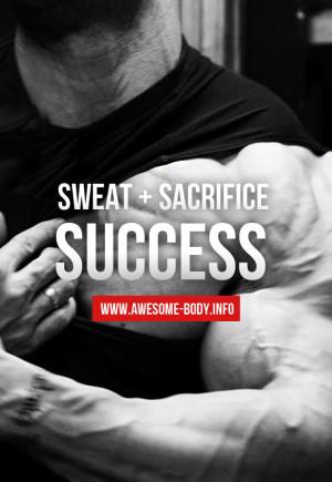 Sweat Sacrifice Success | Bodybuilding quotes
