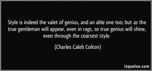 Style is indeed the valet of genius, and an able one too; but as the ...