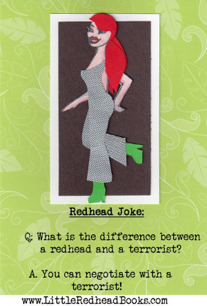 Terrorist Redhead Joke Check out the Little Redhead Books Etsy store ...