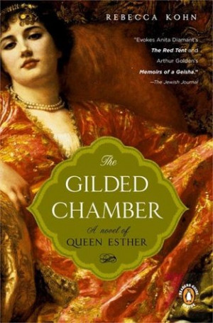 "... ""The Gilded Chamber: A Novel of Queen Esther"" as Want to Read"