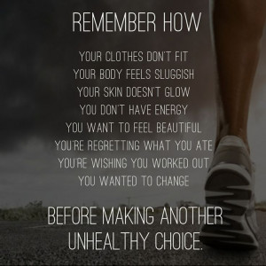 Remember how... Your clothes don't fit. Your body feels sluggish. Your ...