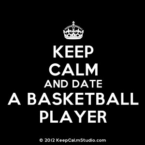Keep Calm and Date A Basketball Player' design on t-shirt, poster ...