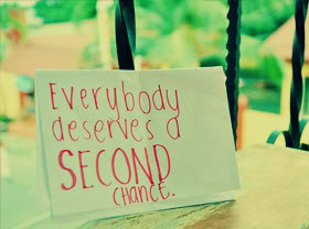 Second Chances Quotes & Sayings
