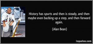 ... then maybe even backing up a step, and then forward again. - Alan Bean