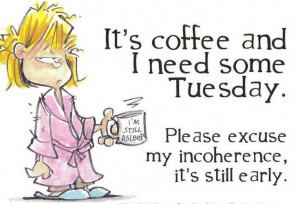 Tuesday coffee