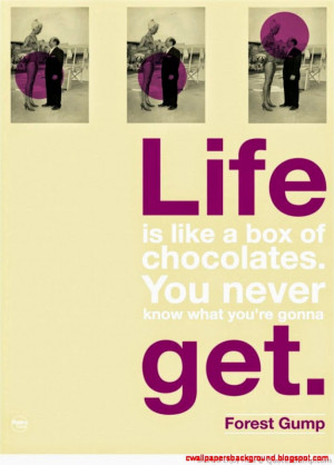 Inspirational Quotes life is like a box of chocolates picture