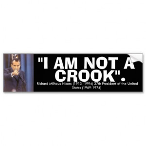 richard_nixon_i_am_not_a_crook_quote_bumper_sticker ...