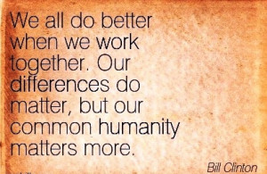 Work Quote by Bill Clinton - We all Do Better when we Work Together ...