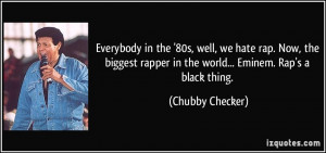 ... rap-now-the-biggest-rapper-in-the-world-eminem-rap-s-a-chubby-checker