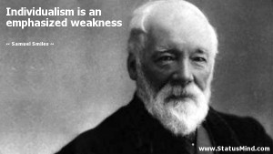 ... is an emphasized weakness - Samuel Smiles Quotes - StatusMind.com