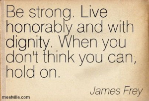 Quotes About Honor and Dignity | , Famous Quotes, Amazing Quotations ...