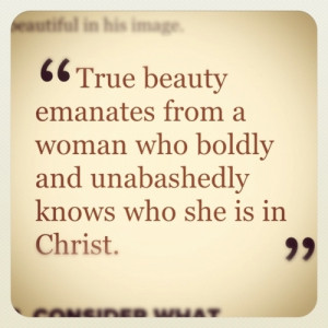 ... from a woman who boldly and unabashedly knows who she is in christ