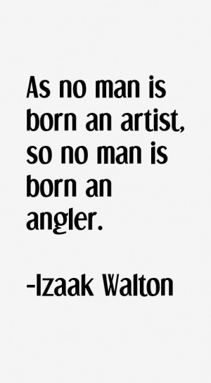 View All Izaak Walton Quotes