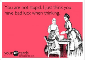 card, ecard, funny, quote, stupid