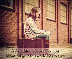 nice-quotes-thoughts-daughter-beautiful-gifts-best-save-girl-child