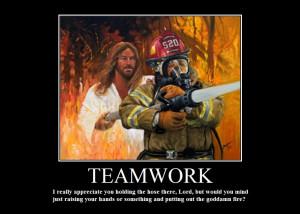 Jesus and Firefighter Demotivational Poster