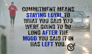 Unless commitment is made, there are only promises and hopes; but no ...