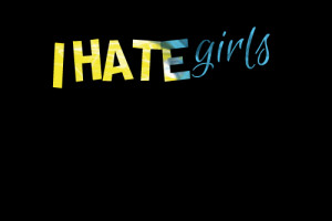 Quotes Picture: i hate girls