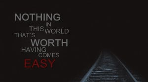 Nothing Easy Best Thoughts and Quotes Wallpapers