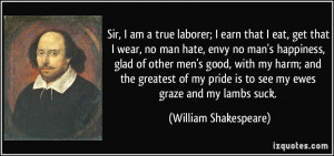 quote-sir-i-am-a-true-laborer-i-earn-that-i-eat-get-that-i-wear-no-man ...