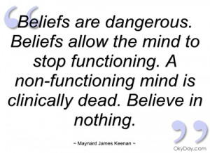 beliefs are dangerous maynard james keenan
