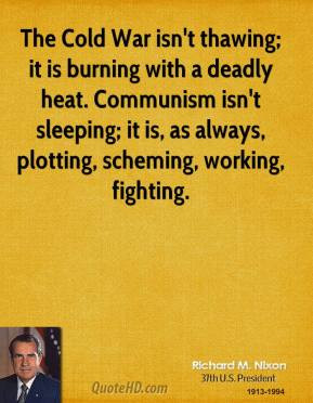 richard-m-nixon-president-the-cold-war-isnt-thawing-it-is-burning.jpg