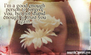... , Trusting Someone Again Quotes, Learning to Trust Again Quotes