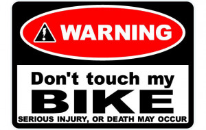 Motorcycle Sayings Dont-touch-my-motorcycle.jpg