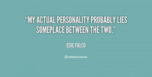 My actual personality probably lies someplace between the two.""