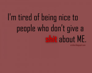 Tired Of Being Nice Quotes I'm tired of being nice