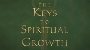 Spiritual Maturity Quotes Keys to spiritual growth