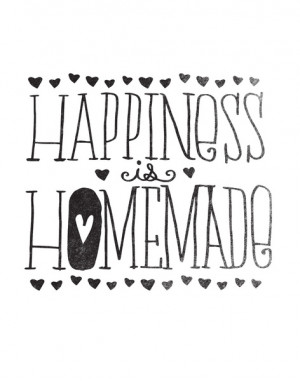 HAPPINESS IS HOMEMADE Art Print