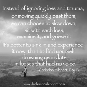 Instead, we must identify and grieve our losses. These suggestions are ...