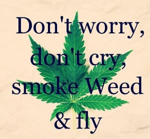 don't cry, smoke weed, and fly ~ #Bong#Medical#Weed#Kush#THC#Pipe#Pot ...