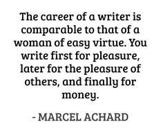 ... pleasure of others, and finally for money. #quotes #achard #writing