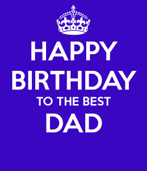 birthday dad bestie a happy birthday happy birthday daddy keep calm ...